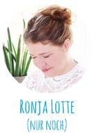 Ronja Lotte (nur noch)