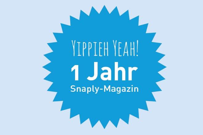 Wir feiern 1 Jahr Snaply-Magazin!