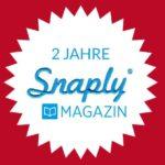 Es gibt was zu feiern! 2 Jahre Snaply-Magazin