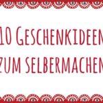 DIY-Anleitung: 10 Geschenkideen zum Selbermachen
