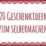 DIY-Anleitung: 20 Geschenkideen zum Selbermachen