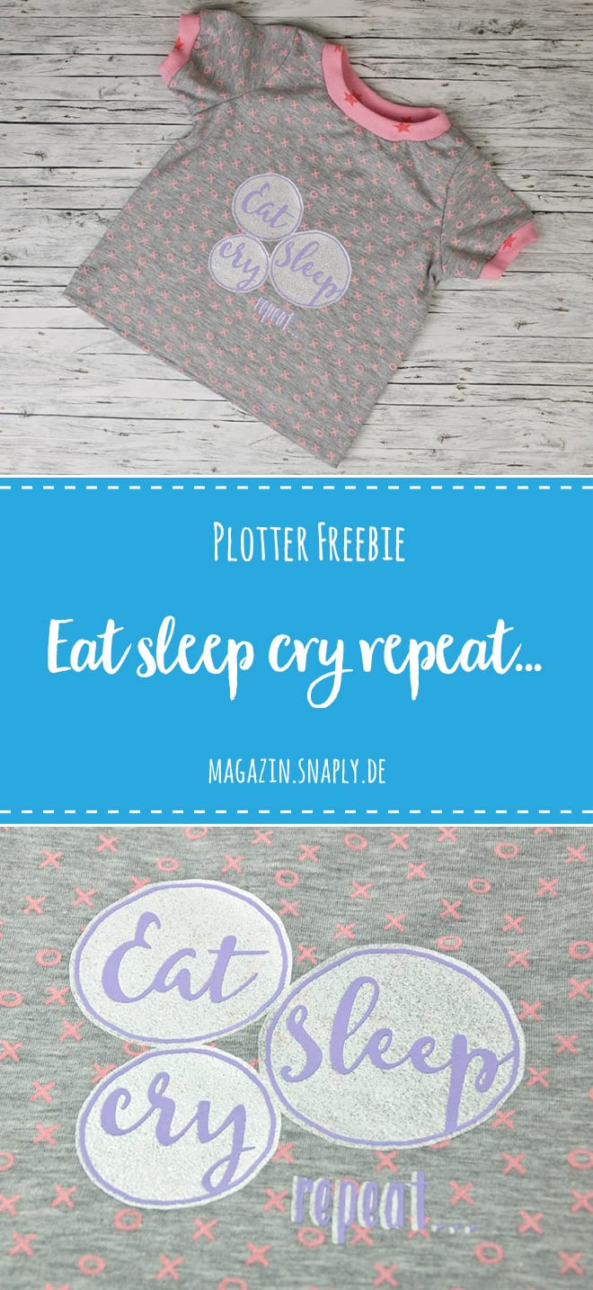 "Plotter-Freebie ""Eat, sleep, cry, repeat..."""